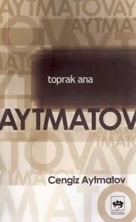 TOPRAK ANA, Cengiz Aytmatov