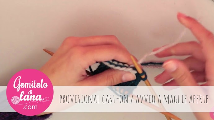 Provisional cast-on / avvio a maglie aperte video tutorial - gomitolodilana