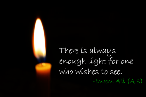 There is always enough lights for one who wishes to see.