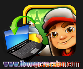 Subway Surfers Paris For PC (Full Version) - Free Download ~ I Love PC