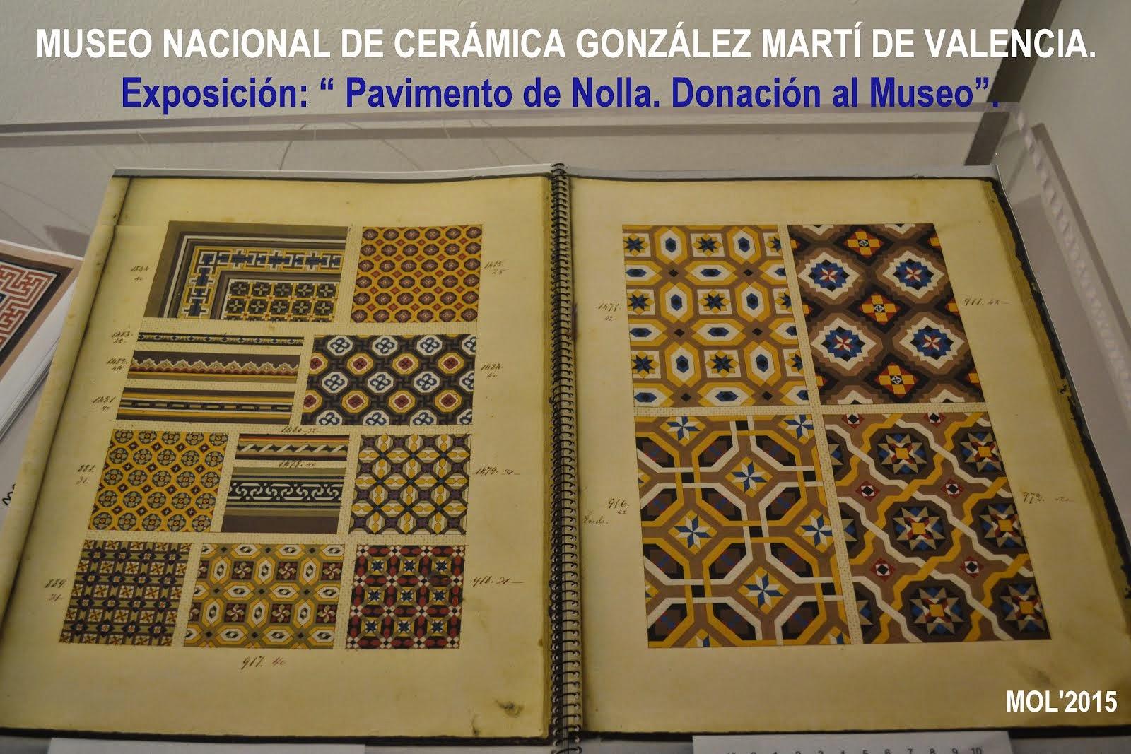 EXPOSICIÓN EN EL MUSEO DE CERÁMICA GONZÁLEZ MARTÍ DE VALENCIA, DE PAVIMENTOS NOLLA.