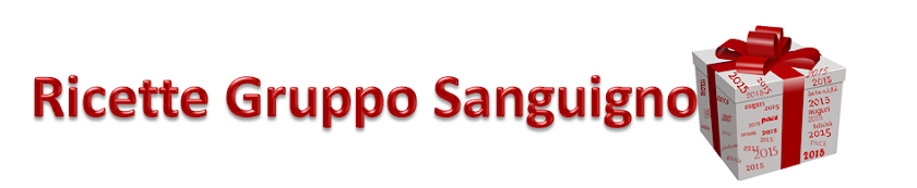 Ricette Gruppo Sanguigno