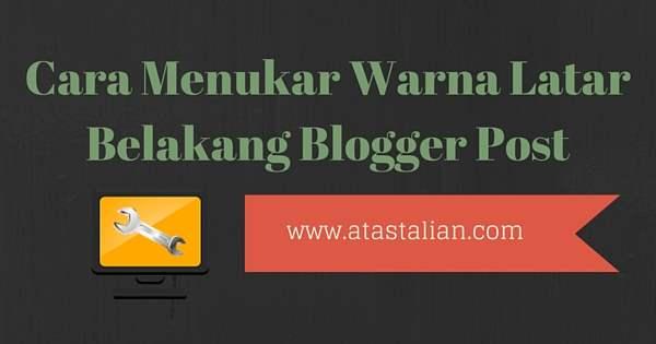Cara menukar warna latar belakang blogspot.