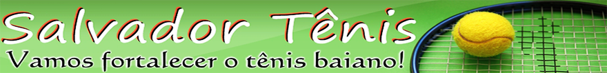 SALVADOR TÊNIS - o site do tênis baiano!