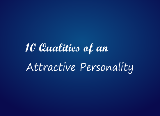 How to be an attractive personality psychtronics for Charming personality