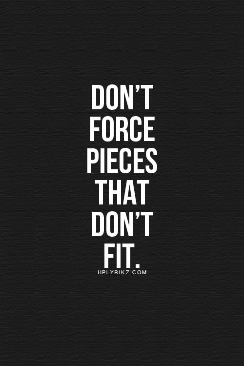 Life Puzzle Quote - Don't force the pieces that don't fit  :: STARTS WITH CUPCAKES