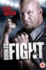 Born To Fight Movie Movie Online