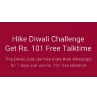 Hike Diwali Challenge : Get Rs.101 Free Talktime use Hike More than Whatsapp for 7 days and win Rs. 101 free talktime