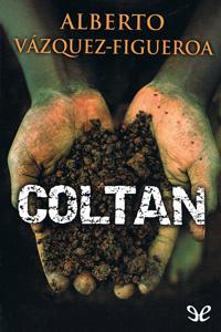 Coltán. Alberto Vázquez-Figueroa [epub]