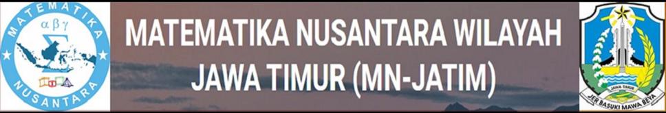 MATEMATIKA NUSANTARA WILAYAH JAWA TIMUR (MN-JATIM)