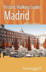 Historic Walking Guides Madrid by Beebe Bahrami