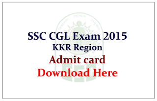 SSCKKR CGL – 2015 Admit Card released Download