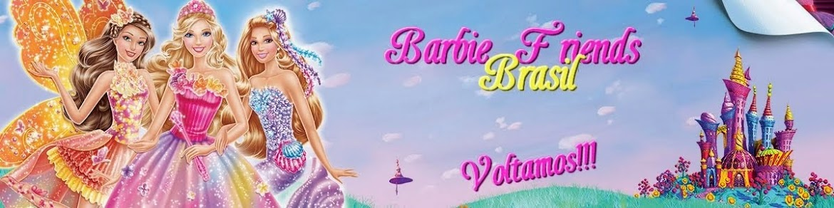 Barbie Friends Brasil