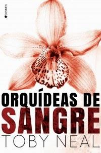 Conoce ''Orquídeas de Sangre'', de Toby Neal