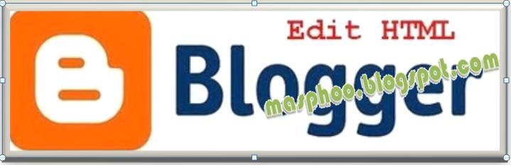Cara Edit  HTML Template Pada Blogger / Blogspot