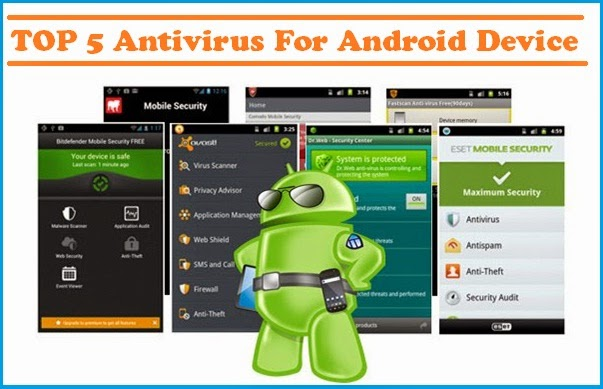 top 5 best antivirus apps for android in 2014 free for mobile and tablet the techno