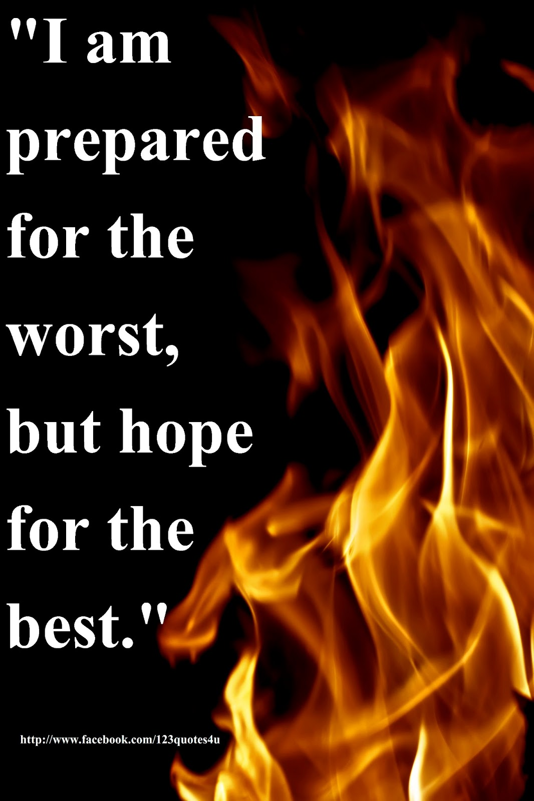 I Am Prepared For The Worst But Hope For The Best Quotes About Life