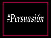 Persuasión. Gulliveria Comunicación