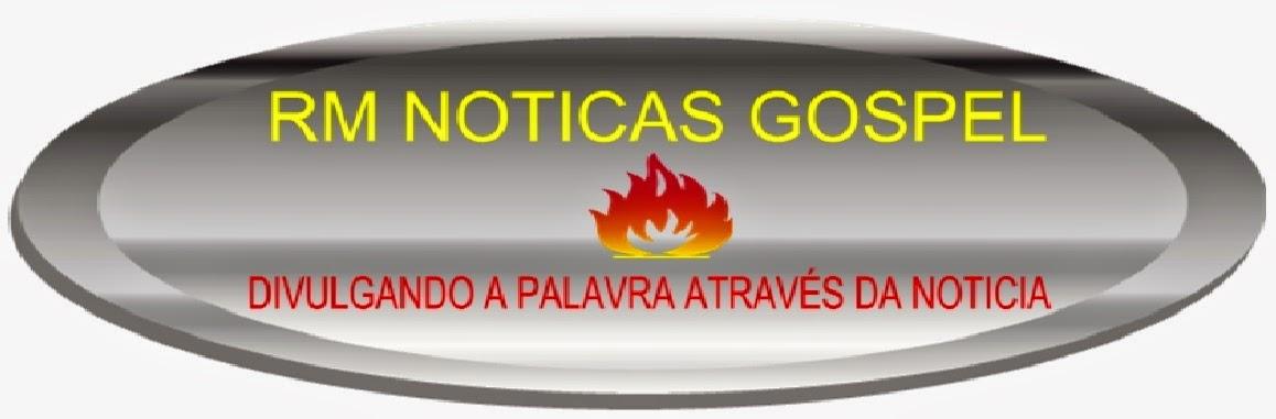 RM NOTICIAS GOSPEL