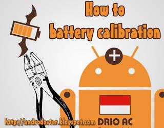 Cara Kalibrasi baterai Android - Drio AC, Dokter Android