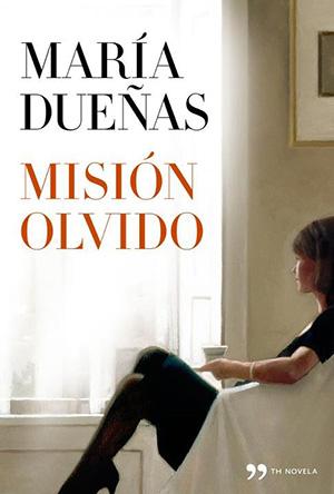 Portada de Misión olvido (María Dueñas)