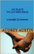 No Place To Lay Her Head - a handful of moments