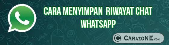 cara menyimpan riwayat chat di whatsapp