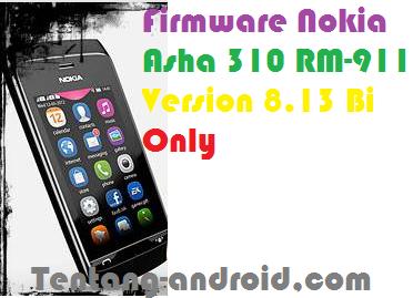 Firmware Nokia Asha 310 RM-911 Version 8.13 Bi Only