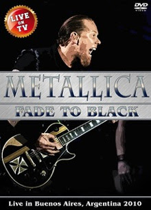 Metallica - Fade To Black - Live in Argentina 2010 DVD