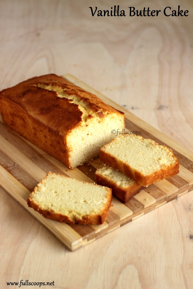 Simple Butter Cake Images : Vanilla Butter Cake Easy Butter Cake Recipe ~ Full Scoops