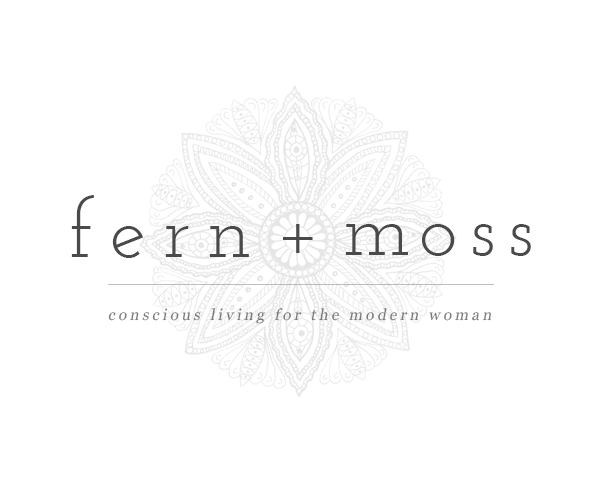 Fern + Moss | Conscious Living for the Modern Woman