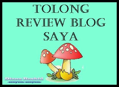 TOLONG REVIEW BLOG SAYA