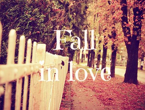 Fall in love.