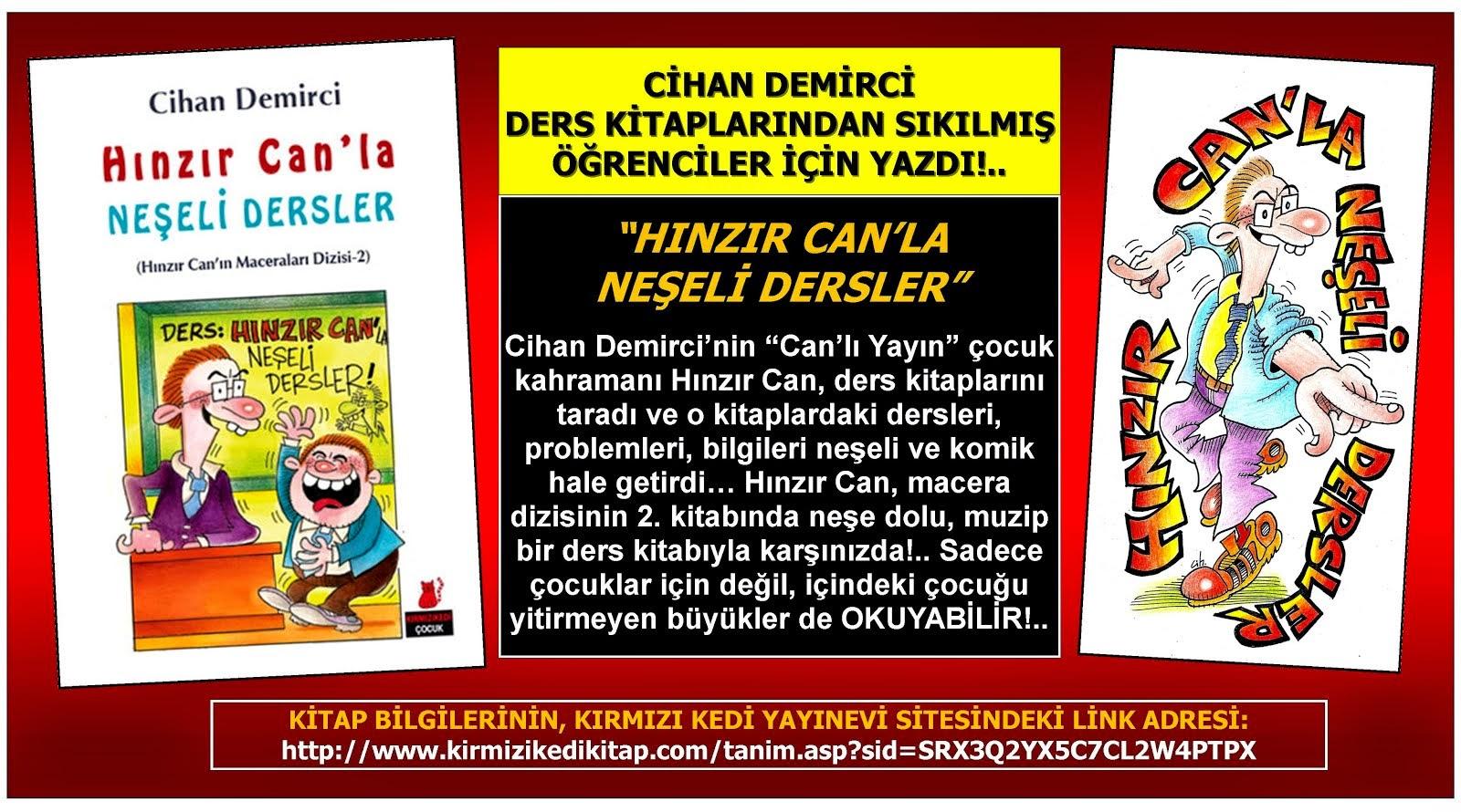 """CİHAN DEMİRCİ'DEN DERS KİTAPLARINDAN SIKILMIŞ ÇOCUKLAR İÇİN: """"HINZIR CAN'LA NEŞELİ DERSLER"""" ÇIKTI!"""