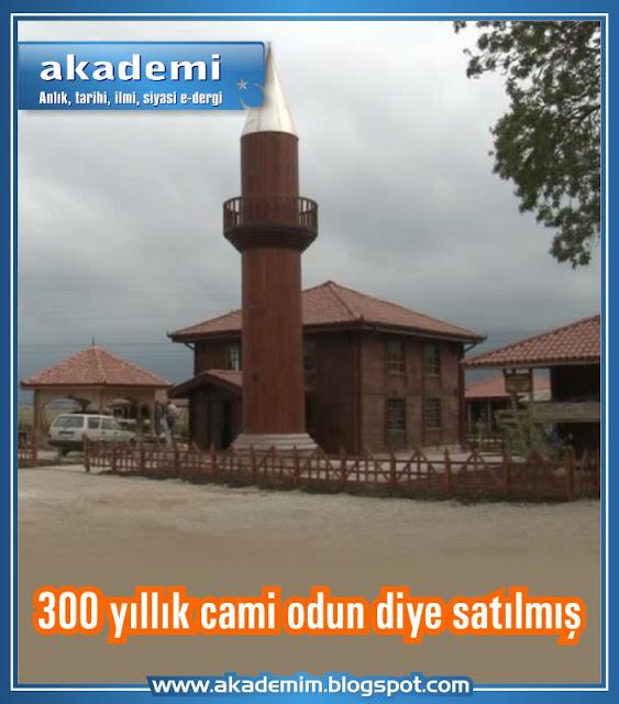 300 Yıllık Cami Odun Diye Satılmış