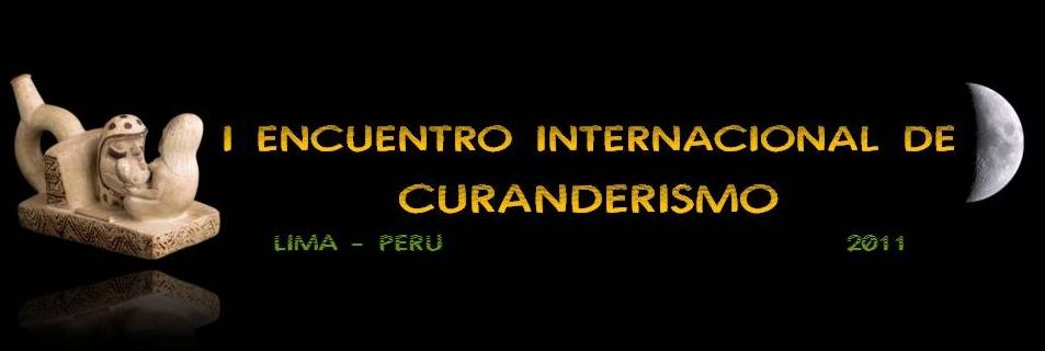 I Encuentro Internacional de Curanderismo 2011