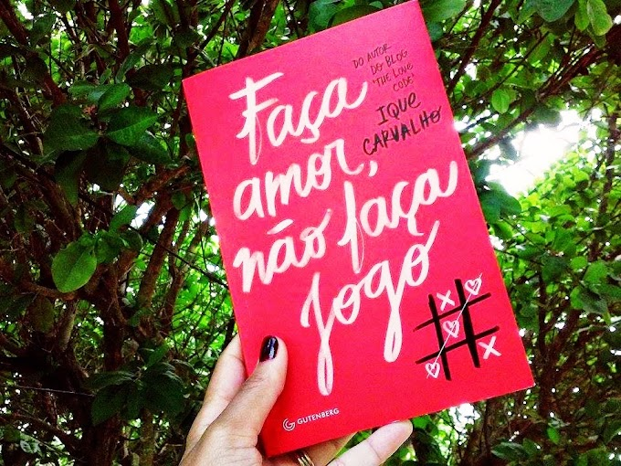 |Resenha| Faça amor não faça jogo - Ique Carvalho