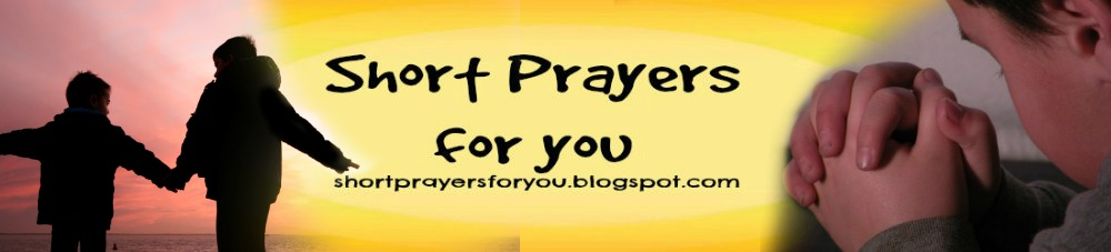 Short Prayers for You