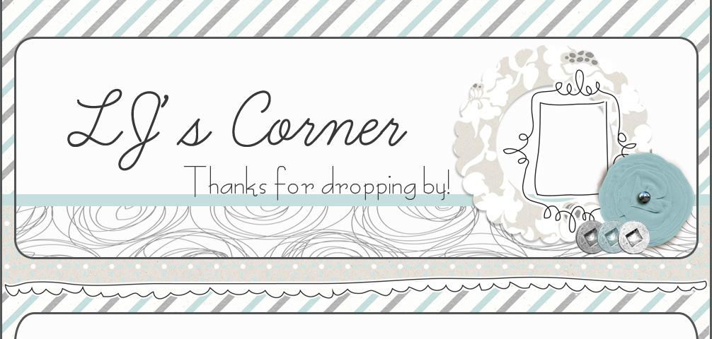 LJ's Corner