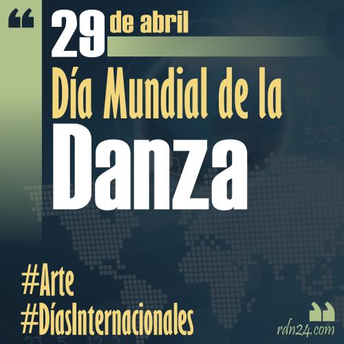 29 de abril – Día Internacional de la Danza #DíasInternacionales
