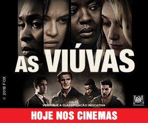 AS VIÚVAS - HOJE NOS CINEMAS