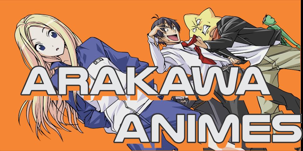 Arakawa Animes