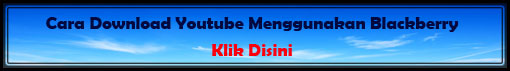 Cara Download YouTube.Com Lewat Blackberry