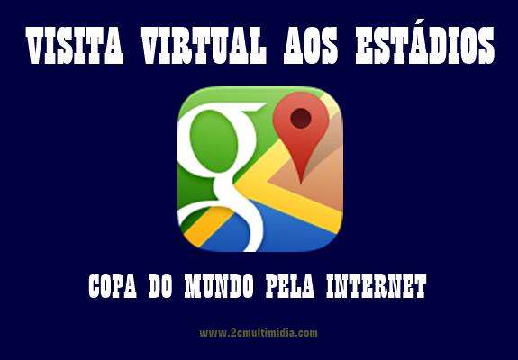 Visite os estádios da Copa 2014 pela internet