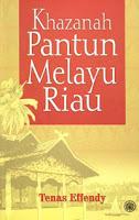 Khazanah Pantun Melayu Riau karya Tenas Effendy