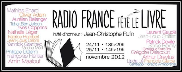 Radio France fete le livre salon du livre 2ème edition 2012 Jean-Christophe Rufin Nicolas Rey, Nicolas d'Estienne d'Orves, Florian Zeller