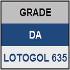 LOTOGOL 635 - MINI GRADE COMPLETA