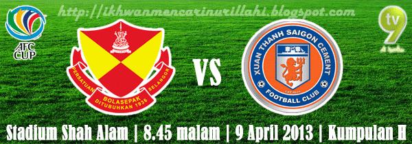 Keputusan Selangor vs Xuan Thanh Saigon 9 April 2013 - Piala AFC