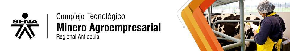 Complejo Tecnológico Minero Agroempresarial - SENA Regional Antioquia