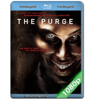 THE PURGE: LA NOCHE DE LAS BESTIAS (2013) FULL 1080P HD MKV ESPAÑOL LATINO